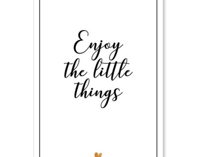 "Affiche ""Enjoy the little things"""
