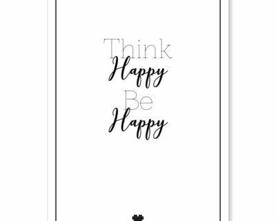 "Affiche ""Think happy Be happy"""