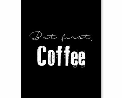 "Affiche ""But first coffee"""