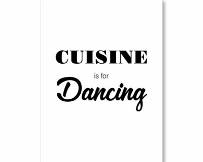 "Affiche ""Cuisine is for Dancing"""
