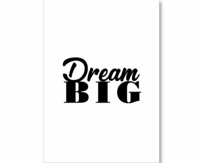 "Affiche ""DREAM BIG"""